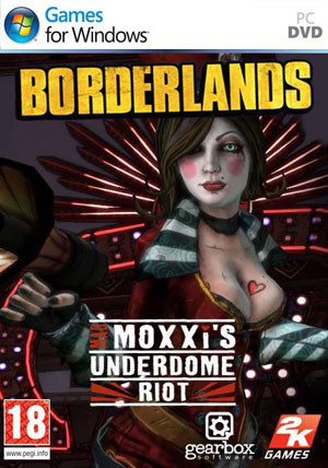 Borderlands Mad Moxxis Underdome Riot DLC