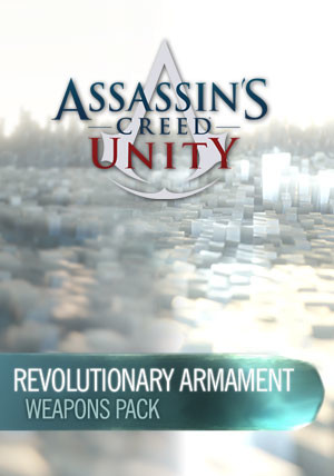 Assassin's Creed Unity Revolutionary Armaments Pack DLC 1