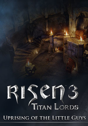 Risen 3 Titan Lords Uprising of the Little Guys DLC