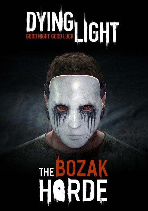 Dying Light The Bozak Horde DLC