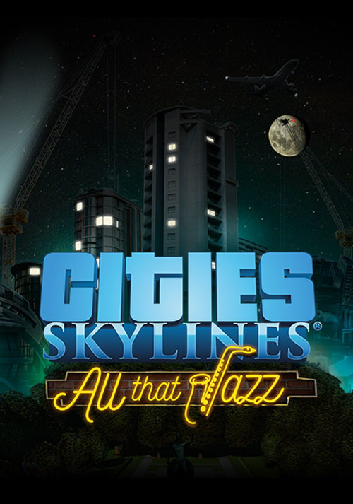 Cities Skylines All That Jazz