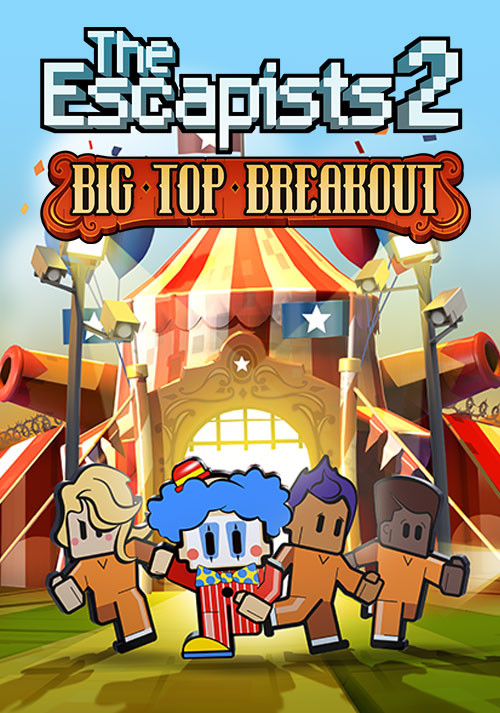 The Escapists 2 Big Top Breakout
