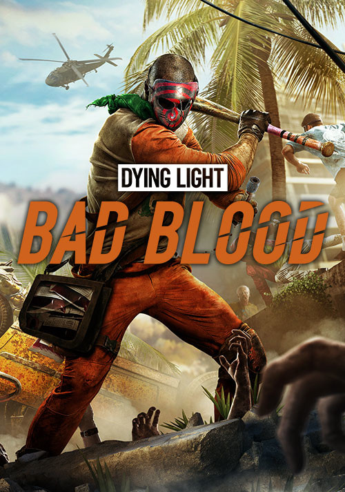 Dying Light: Bad Blood (PC)